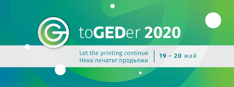 toGEDer 2020 - два виртуални дни за срещи с технологичните производители, принципите в печата днес и много свежи гледни точки