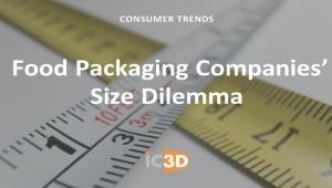 Дилемата за размера, пред която са изправени компаниите, произвеждащи опаковки за храни